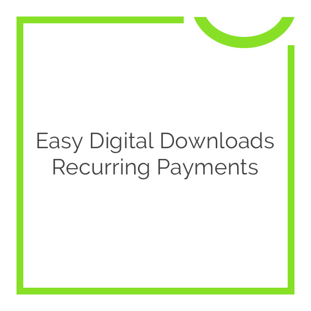 Easy Digital Downloads Recurring Payments 2.7.11