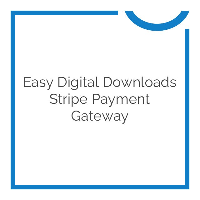Easy Digital Downloads Stripe Payment Gateway 2.6.9