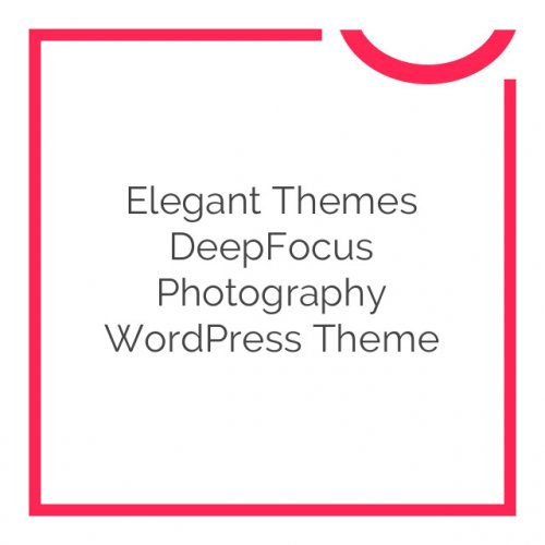 Elegant Themes DeepFocus Photography WordPress Theme 5.1.7