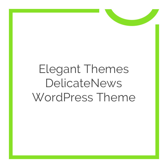 Elegant Themes DelicateNews WordPress Theme 4.6.6