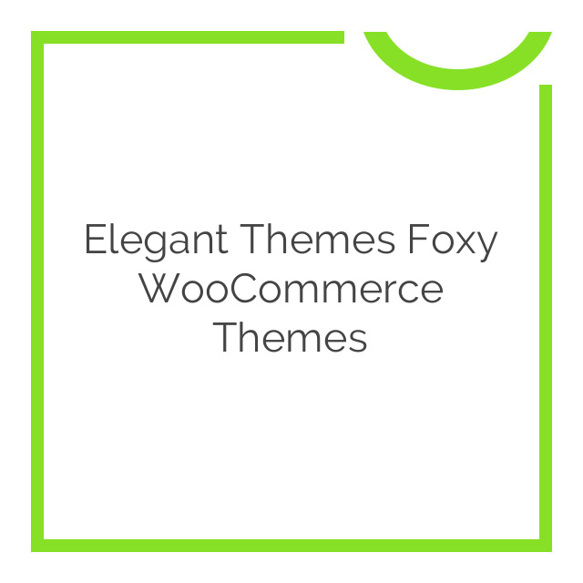 Elegant Themes Foxy WooCommerce Themes 2.2.12