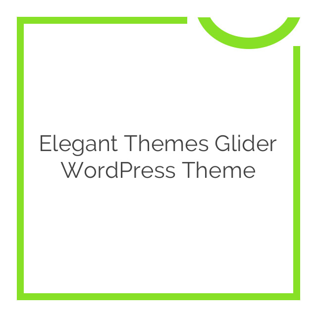 Elegant Themes Glider WordPress Theme 4.4.6