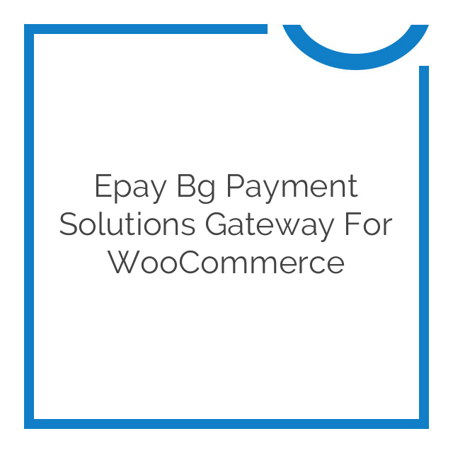 Epay bg Payment Solutions Gateway for WooCommerce 1.3