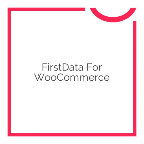 FirstData for WooCommerce 4.2.3