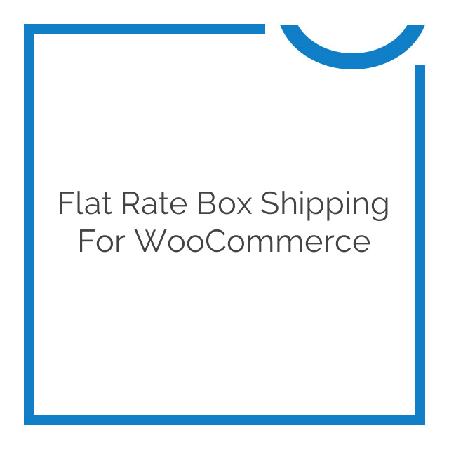 Flat Rate Box Shipping for WooCommerce 2.0.3