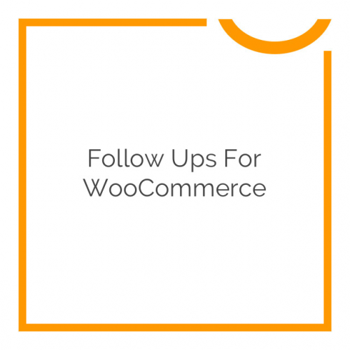 Follow Ups for WooCommerce 4.6.3