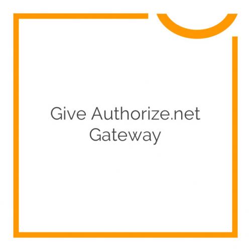 Give Authorize.net Gateway 1.3.2