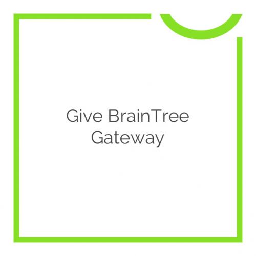 Give BrainTree Gateway 1.1.1