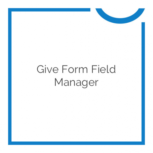 Give Form Field Manager 1.2.4