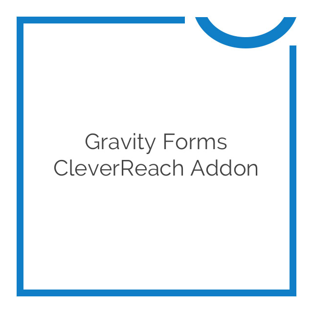 Gravity Forms CleverReach Addon 1.3.2