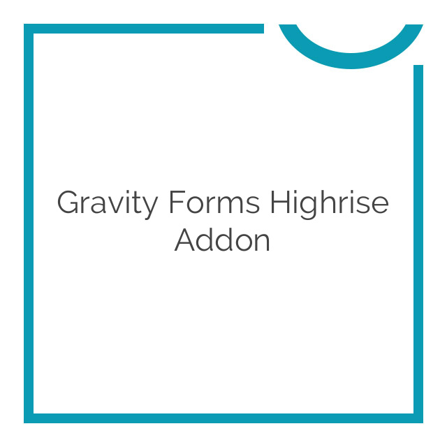 Gravity Forms Highrise Addon 1.2.2