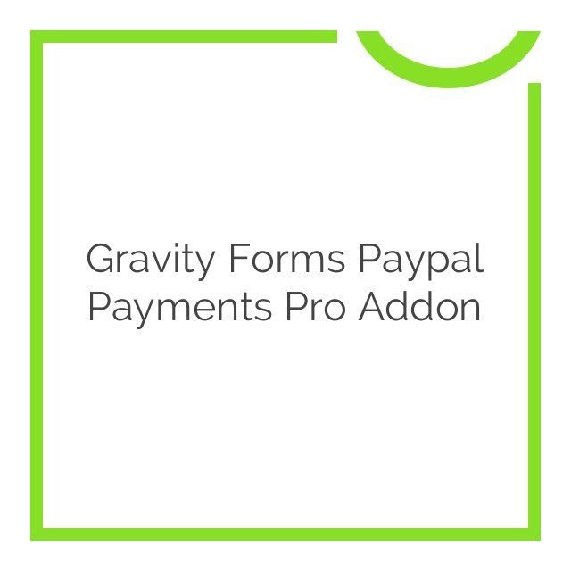 Gravity Forms Paypal Payments Pro Addon 2.2.1