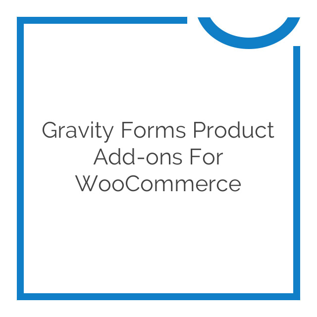 Gravity Forms Product Add-ons for WooCommerce 3.2.5