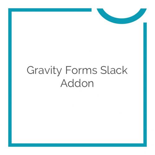 Gravity Forms Slack Addon 1.7