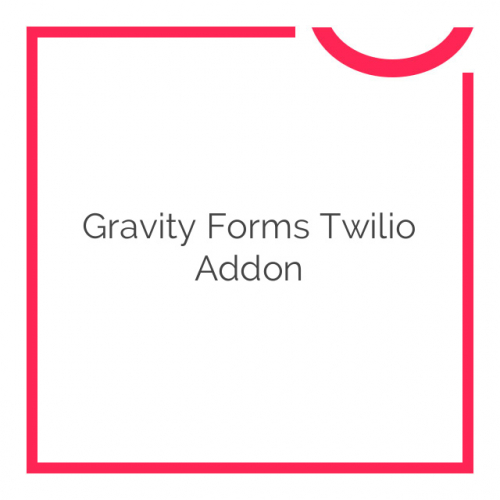 Gravity Forms Twilio Addon 2.4.1