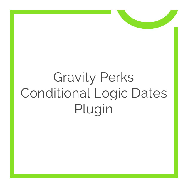 Gravity Perks Conditional Logic Dates Plugin 1.0.1