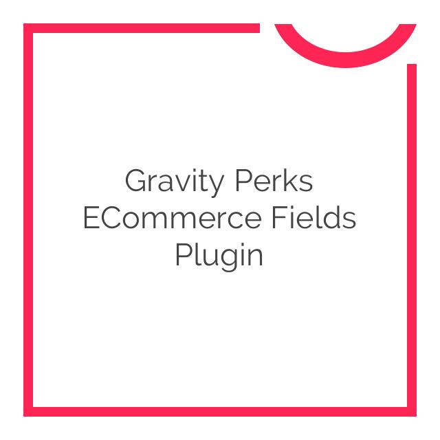 Gravity Perks eCommerce Fields Plugin 1.0.14