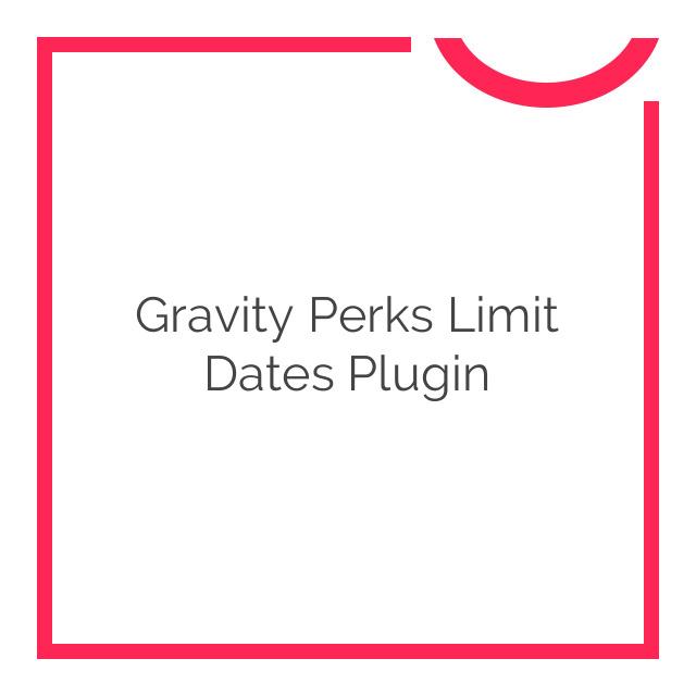 Gravity Perks Limit Dates Plugin 1.0.6