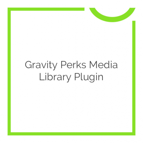 Gravity Perks Media Library Plugin 1.0.10