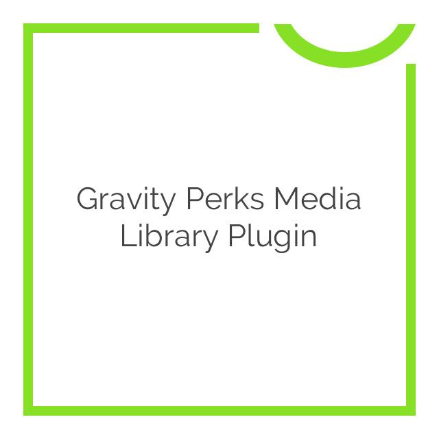 Gravity Perks Media Library Plugin 1.0.10