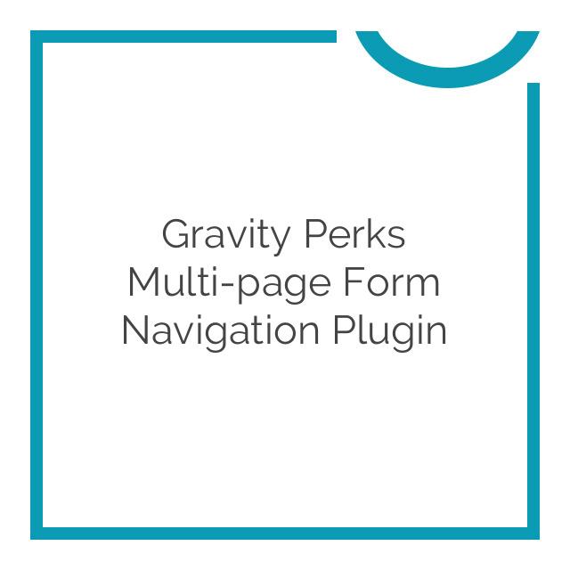 Gravity Perks Multi-page Form Navigation Plugin 1.0.1