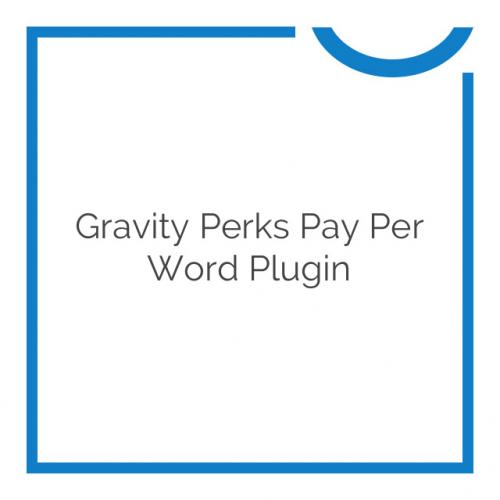 Gravity Perks Pay Per Word Plugin 1.1.2