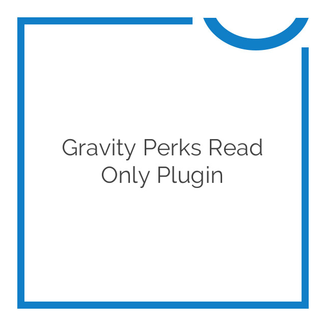 Gravity Perks Read Only Plugin 1.3.2
