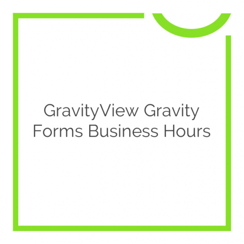 GravityView Gravity Forms Business Hours 2.0