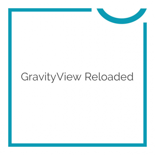GravityView Reloaded 2.0