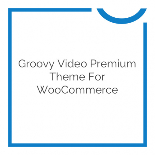 Groovy Video Premium Theme for WooCommerce 2.3.2