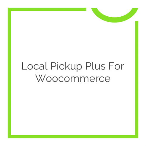Local Pickup Plus for Woocommerce 2.3.4