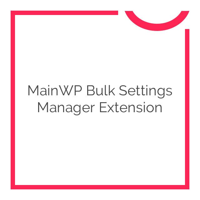 MainWP Bulk Settings Manager Extension 1.2
