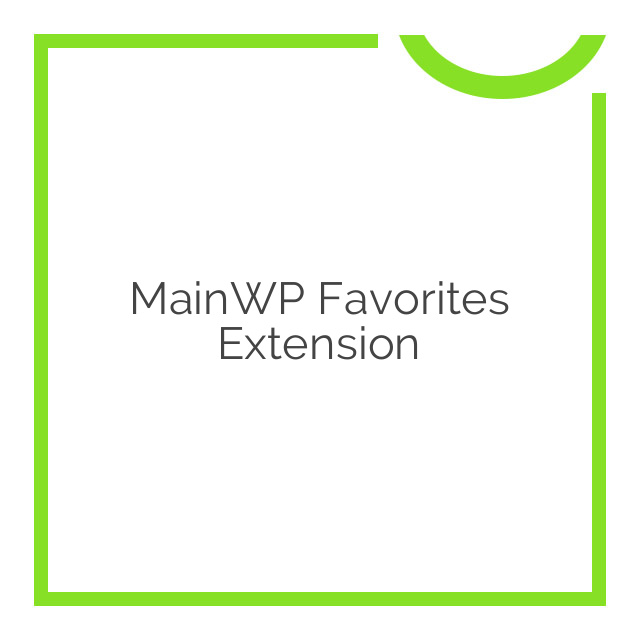 MainWP Favorites Extension 1.7