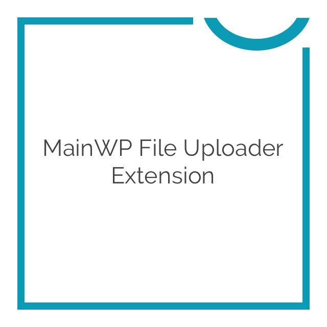 MainWP File Uploader Extension 1.3