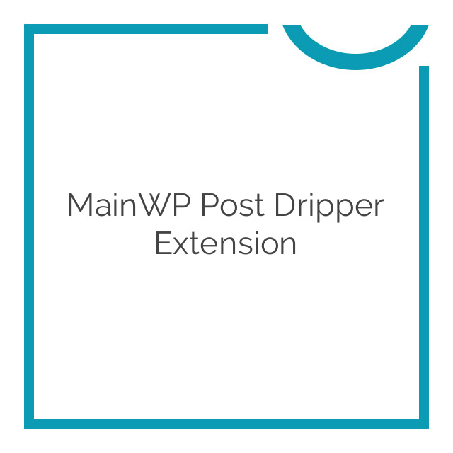 MainWP Post Dripper Extension 1.0.0