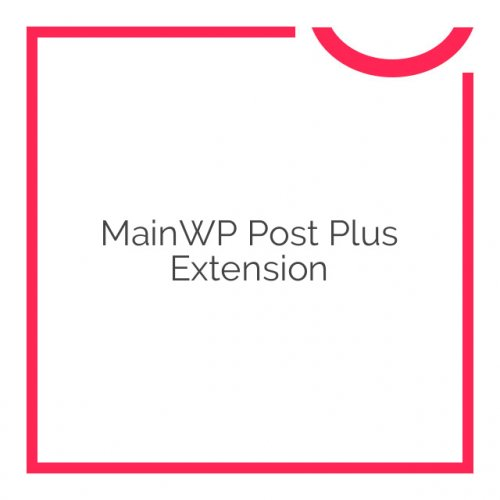 MainWP Post Plus Extension 1.3