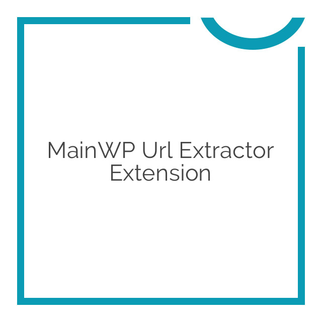 MainWP Url Extractor Extension 1.0.0