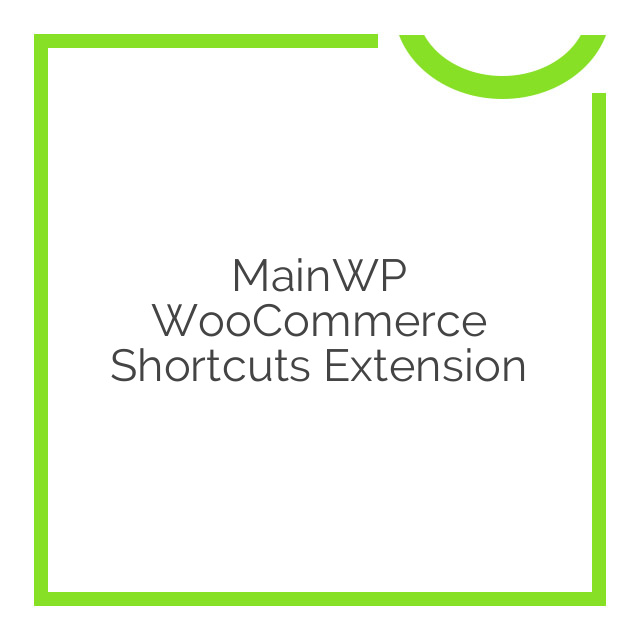 MainWP WooCommerce Shortcuts Extension 1.1