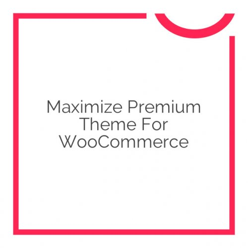 Maximize Premium Theme for WooCommerce 1.3.12