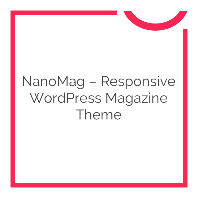 NanoMag – Responsive WordPress Magazine Theme 1.7