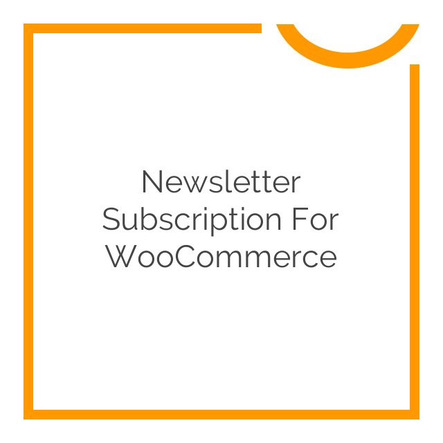 Newsletter Subscription for WooCommerce 2.3.10
