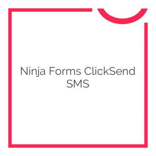 Ninja Forms ClickSend SMS 3.0.1