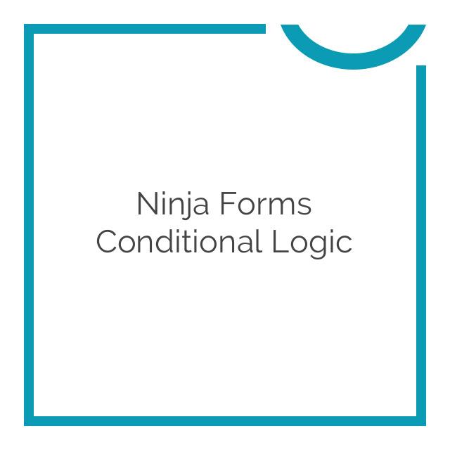 Ninja Forms Conditional Logic 3.0.17
