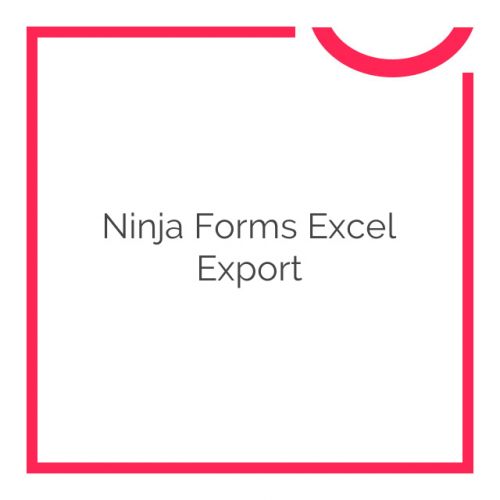 Ninja Forms Excel Export 3.1