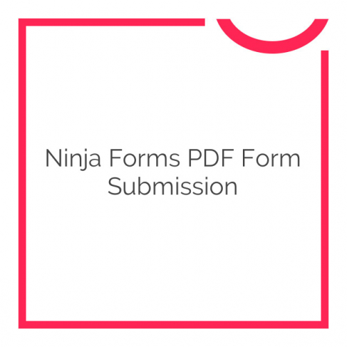 Ninja Forms PDF Form Submission 3.0.4