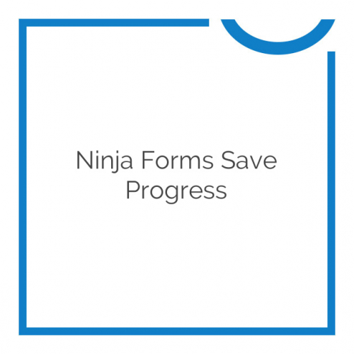 Ninja Forms Save Progress 3.0.9
