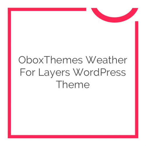 OboxThemes Weather for Layers WordPress Theme 1