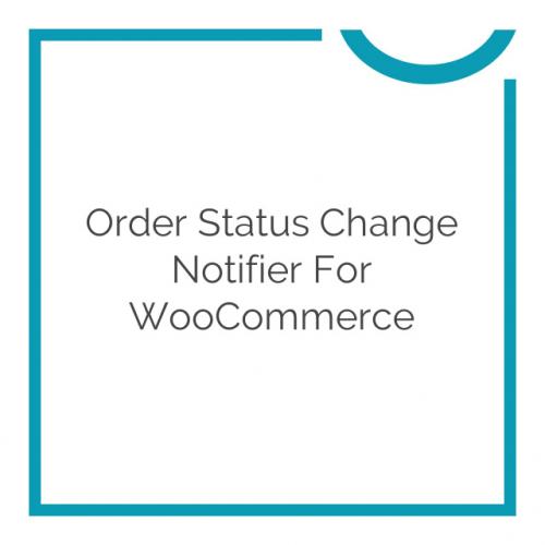 Order Status Change Notifier for WooCommerce 1.1.0
