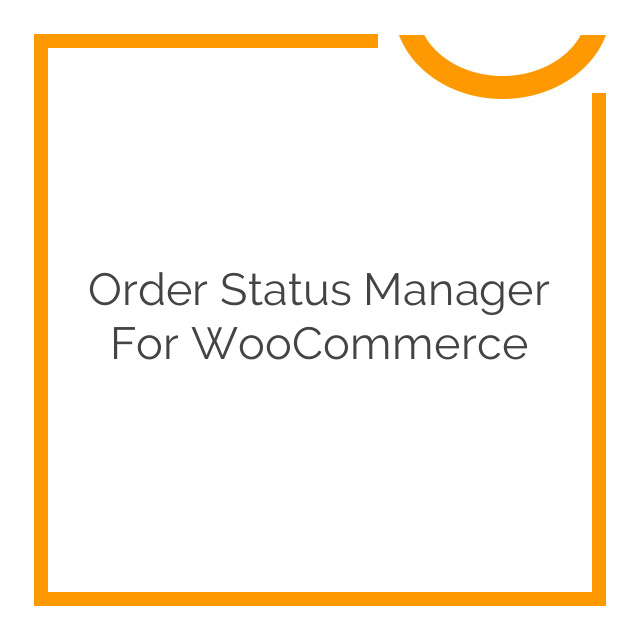 Order Status Manager for WooCommerce 1.8.0