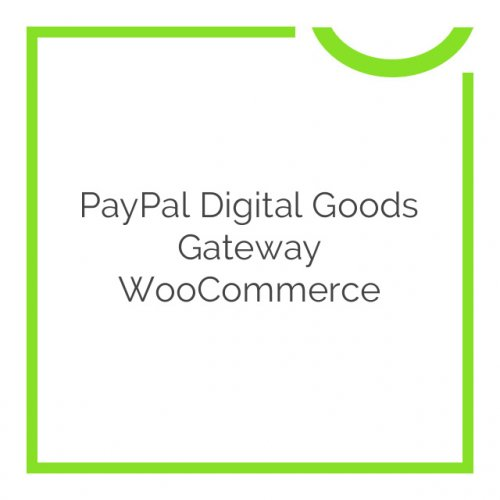 PayPal Digital Goods Gateway WooCommerce 3.2.2
